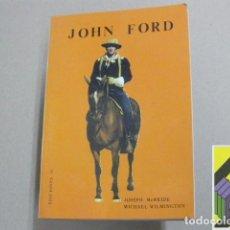 Libros de segunda mano: MCBRIDE,JOSEPH/ WILMINGTON, MICHAEL:JOHN FORD (TRAD: SOLEDAD ANDRÉS). Lote 100292531