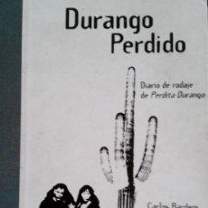 Libros de segunda mano - Durango Perdido. Diario de rodaje de Perdita Durango. Carlos Bardem. 1ª edición ediciones B - 100532895