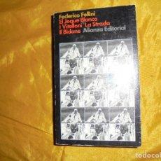 Libros de segunda mano: FEDERICO FELLINI. EL JEQUE BLANCO / I VITELLONI LA STRADA / IL BIDONE. ALIANZA EDITORIAL, 1972. Lote 101097083
