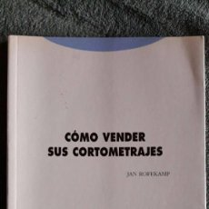Libros de segunda mano: CÓMO VENDER SUS CORTOMETRAJES / JAN ROFEKAMP / FESTIVAL DE CINE DE HUESCA / 1995. Lote 101184919