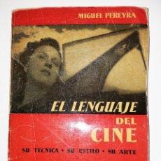 Libros de segunda mano: MIGUEL PEREYRA - EL LENGUAJE DEL CINE. Lote 101278603