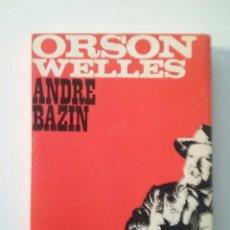 Libros de segunda mano: ORSON WELLES - ANDRE BAZIN. Lote 101349859