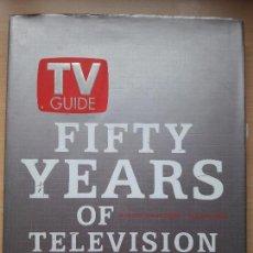 Libros de segunda mano: TV GUIDE 50 YEARS OF TELEVISION. . Lote 101445523
