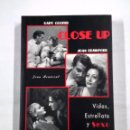 Libros de segunda mano: CLOSE UP. VIDAS, ESTRELLATO Y SEXO EN HOLLYWOOD - BENAVENT, JOAN. TDK323. Lote 101604619