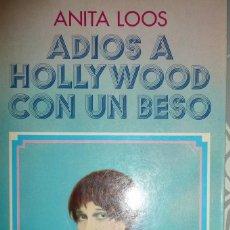 Libros de segunda mano: ADIOS A HOLLYWOOD CON UN BESO ANITA LOOS. Lote 101838811