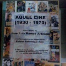 Libros de segunda mano: LIBRO AQUEL CINE 1930-1970 JOSE LUIS RAMOS ARTEAGA 2007 ED LIMITADA. Lote 102617283