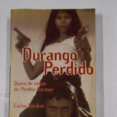 Libros de segunda mano: DURANGO PERDIDO. DIARIO DE RODAJE DE PERDITA DURANGO. - BARDEM, CARLOS. TDK324. Lote 102728123