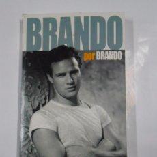 Libros de segunda mano: BRANDO POR BRANDO. LAS OPINIONES DEL MITO, RECOGIDAS EN FOTOGRAMAS - MARLON BRANDO. TDK324. Lote 102819203