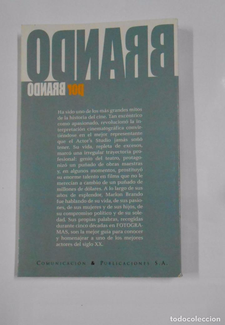 Libros de segunda mano: BRANDO POR BRANDO. LAS OPINIONES DEL MITO, RECOGIDAS EN FOTOGRAMAS - MARLON BRANDO. TDK324 - Foto 2 - 102819203