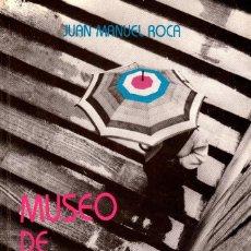 Libros de segunda mano: MUSEO DE ENCUENTROS. JUAN MANUEL ROCA. PERIODISMO. Lote 103071287