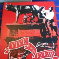Libros de segunda mano: VIVE Y DEJA VIVIR. ENTRE EL NEORREALISMO Y LA COMEDIA ITALIANA. JAVIER LUENGOS. FUNDACION DE CULTURA. Lote 103660435