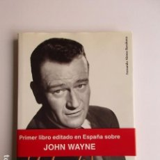Libros de segunda mano: JOHN WAYNE, FERNANDO ALONSO BARAHONA, ROYAL BOOKS, PERFECTO ESTADO, VER FOTOGRAFÍAS ADICIONALES. Lote 103857091