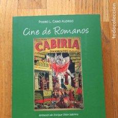 Libros de segunda mano: CINE DE ROMANOS APUNTES SOBRE LA TRADICION CINEMATOGRAFICA Y TELEVISIVA DEL MUNDO CLASICO PEDRO CANO. Lote 104070531