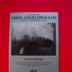 Libros de segunda mano: EL CINE DE THEO ANGELOPOULOS: IMAGEN Y CONTEMPLACIÓN - ANDREW HORTON - EDICIONES AKAL 2001. Lote 104075995
