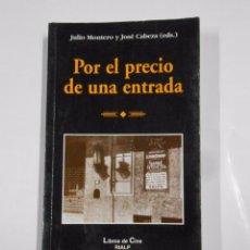 Libros de segunda mano: POR EL PRECIO DE UNA ENTRADA. MONTERO, JULIO. CAZEZA, JOSE. LIBROS DE CINE RIALP. TDK328. Lote 104305435