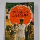 Libros de segunda mano: PASAJE A LA INDIA. - FORSTER, E.M. COLECCION CIRCULO DEL EXITO. TDK328. Lote 104312895