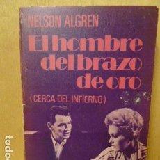 Libros de segunda mano: EL HOMBRE DEL BRAZO DE ORO -NELSON ALGREN -. Lote 105955443