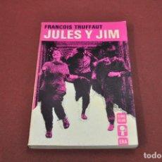 Libros de segunda mano: JULES Y JIM - FRANCOIS TRUFFAUT - FC1. Lote 106004503