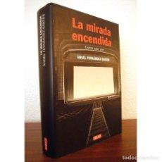 Libros de segunda mano: LA MIRADA ENCENDIDA. ESCRITOS SOBRE CINE - ÁNGEL FERNÁNDEZ-SANTOS - ED. DEBATE (2007) - EX++. Lote 106029663