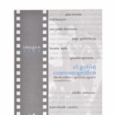 Libros de segunda mano: EL GUIÓN CINEMATOGRÁFICO - OUBIÑA, DAVID / AGUILAR, GONZALO (COMP). Lote 106222414