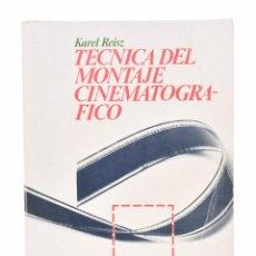 Libros de segunda mano: TÉCNICA DEL MONTAJE CINEMATOGRÁFICO - REISZ, KAREL. Lote 106222430