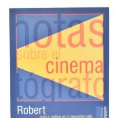 Libros de segunda mano: NOTAS SOBRE EL CINEMATÓGRAFO - BRESSON, ROBERT. Lote 106222446