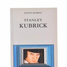 Libros de segunda mano: STANLEY KUBRICK - RIAMBAU, ESTEVE. Lote 106222490