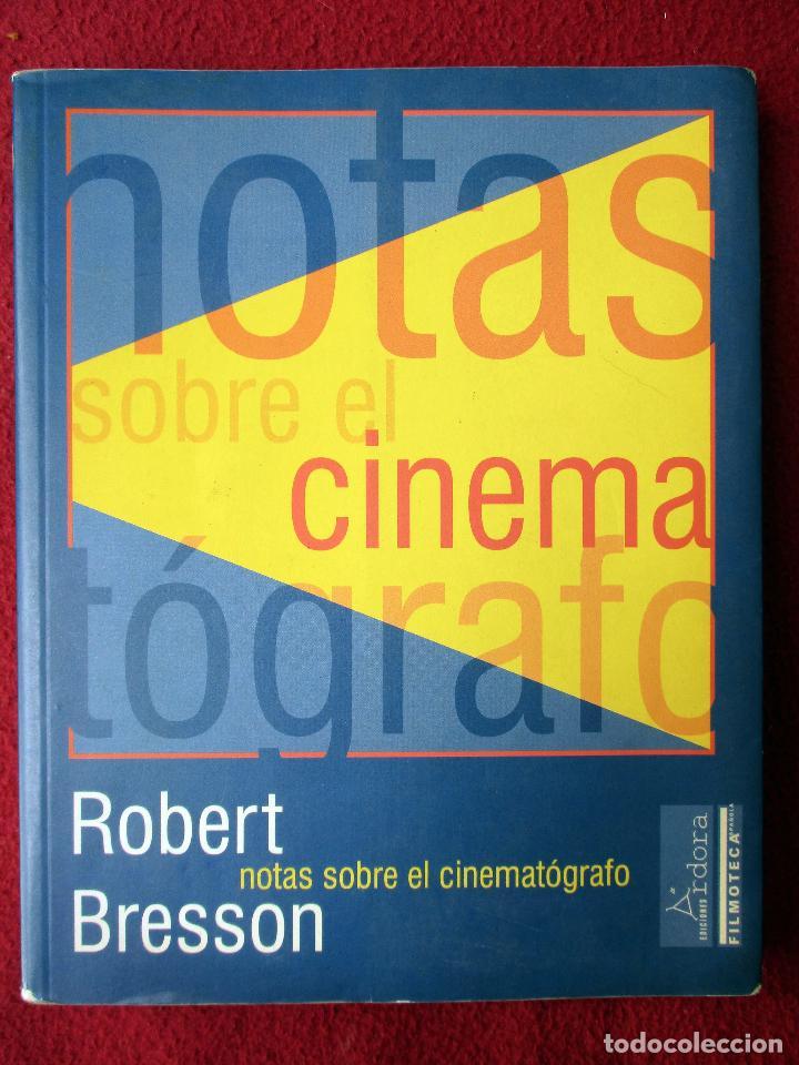 NOTAS SOBRE EL CINEMATÓGRAFO. ROBERT BRESSON. 2002 (Libros de Segunda Mano - Bellas artes, ocio y coleccionismo - Cine)