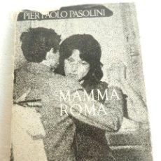 Libros de segunda mano: MAMMA ROMA PIER PAOLO PASOLINI EL PRIMER GUIÓN MUSEO AÑO 1965.. Lote 106783211