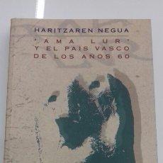 Libros de segunda mano: HARITZAREN NEGUA AMA LUR EL PAIS VASCO DE LOS AÑOS 60 FILMOTECA VASCA. Lote 107529706