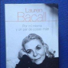 Libros de segunda mano: LAUREN BACALL POR MI MISMA Y UN PAR DE COSAS MAS. Lote 107823411
