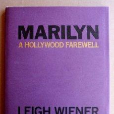 Libros de segunda mano: MARILYN MONROE - A HOLLYWOOD FAREWELL - CON AUTÓGRAFO. Lote 107835155