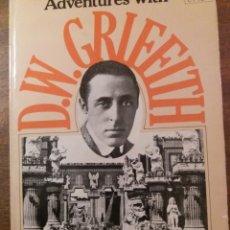 Libros de segunda mano: ADVENTURES WITH D.W. GRIFFITH. Lote 108338536