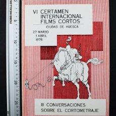 Libros de segunda mano: VI CERTAMEN INTERNACIONAL FILMS CORTOS CIUDAD DE HUESCA 1978 64 PAGINAS, CINE CORTOMETRAJE. Lote 108401591