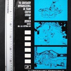 Libros de segunda mano: VII CERTAMEN INTERNACIONAL FILMS CORTOS CIUDAD DE HUESCA 1979 54 PAGINAS, CINE CORTOMETRAJE. Lote 108401731