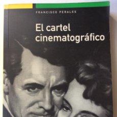 Libros de segunda mano: EL CARTEL CINEMATOGRÁFICO. FRANCISCO PERALES. JUNTA DE ANDALUCÍA. 1999. Lote 109211019
