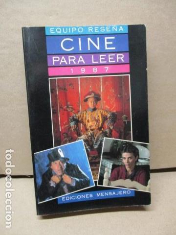 CINE PARA LEER, HISTORIA CRÍTICA DE UN AÑO DE CINE 1987 - EQUIPO RESEÑA EQUIPO RESEÑA (Libros de Segunda Mano - Bellas artes, ocio y coleccionismo - Cine)