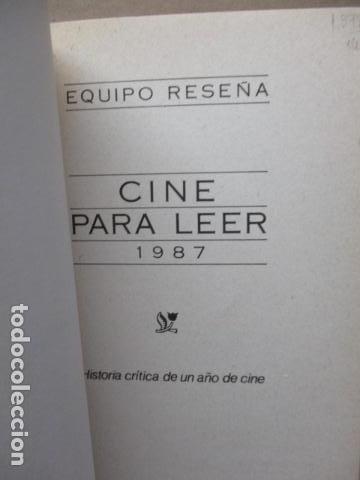 Libros de segunda mano: CINE PARA LEER, Historia crítica de un año de cine 1987 - EQUIPO RESEÑA EQUIPO RESEÑA - Foto 4 - 109829999