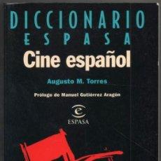 Libros de segunda mano: DICCIONARIO ESPASA CINE ESPAÑOL - AUGUSTO M.TORRES - ILUSTRADO *. Lote 109869587