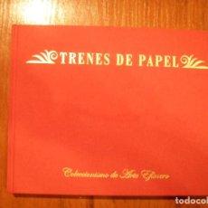 Libros de segunda mano: LIBRO TRENES DE PAPEL (UN TREN DE VALORES RENFE) COLECCIONISMO DE ARTE EFÍMERO. Lote 110238671