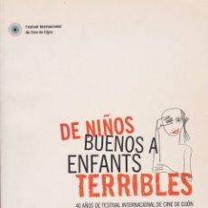 Libros de segunda mano: DE NIÑOS BUENOS A ENFANTS TERRIBLES. 40 AÑOS DE FESTIVAL INTERNACIONAL DE CINE DE GIJÓN. Lote 182322556