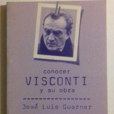 Libros de segunda mano: CONOCER VISCONTI Y SU OBRA, JOSÉ LUIS GUARNER / 1978. Lote 111384775