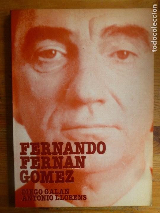 FERNANDO FERNÁN GÓMEZ DIEGO GALÁN Y ANTONIO LLORENS 1984 173PP (Libros de Segunda Mano - Bellas artes, ocio y coleccionismo - Cine)