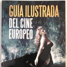 Libros de segunda mano: GUÍA ILUSTRADA DEL CINE EUROPEO. Lote 131116977