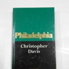 Libros de segunda mano: PHILADELPHIA. CHRISTOPHER DAVIS. NOVELAS DE CINE. ORBIS. FABRI. TDK333. Lote 112604487