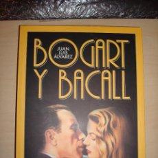 Libros de segunda mano: BOGART Y BACALL. DOS ESTRELLAS Y UN DESTINO. JUAN LUIS ÁLVAREZ.. Lote 112648443