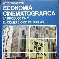 Libros de segunda mano: ANTONIO CUEVAS - ECONOMÍA CINEMATOGRÁFICA. Lote 112665731