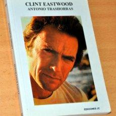 Libros de segunda mano: DIRECTORES DE CINE - Nº 45: CLINT EASTWOOD - POR ANTONIO TRASHORRAS - EDICIONES JC - AÑO 1994. Lote 112701967