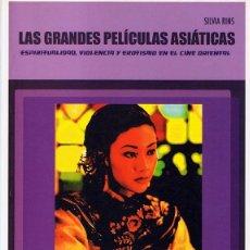 Libros de segunda mano: LAS GRANDES PELÍCULAS ASIÁTICAS SILVIA RINS . Lote 112894215