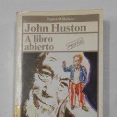 Libros de segunda mano: A LIBRO ABIERTO. - HUSTON, JOHN. ESPASA CALPE. TDK334. Lote 121494259